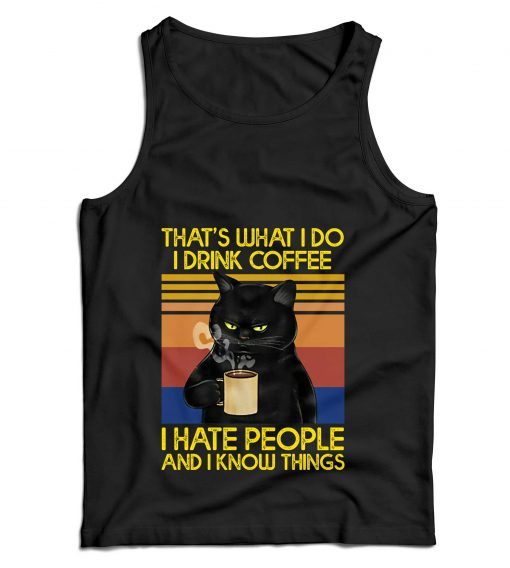 That's What I Do Drink Coffee Hate People CAT Vest