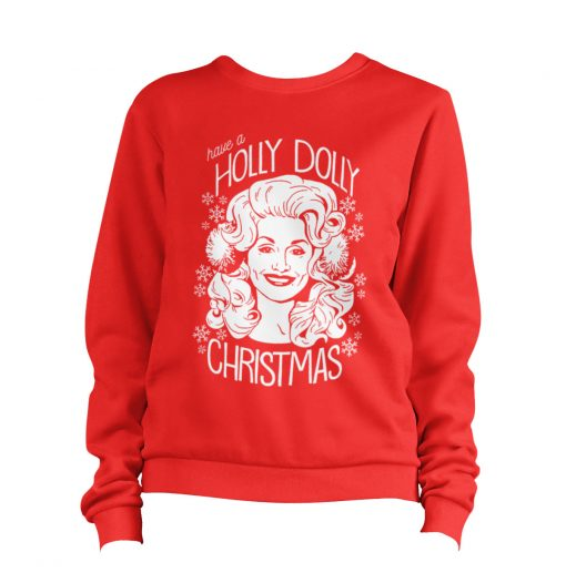 Have A Holly Dolly Christmas Sweatshirt